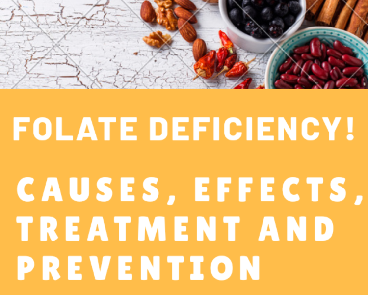 Folate Deficency: Causes, Effects, Treatment and Prevention